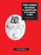cartas-animadas-con-dibujos-la-complicidad-estetica-de-las-vangu-ardias-en-espana-9788498950861