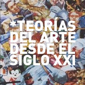 Teorías del arte desde el siglo XXI, de Ilia Galán