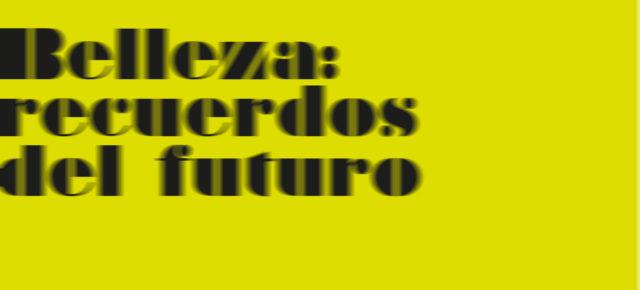 Fedro: 'Belleza: recuerdos del futuro'