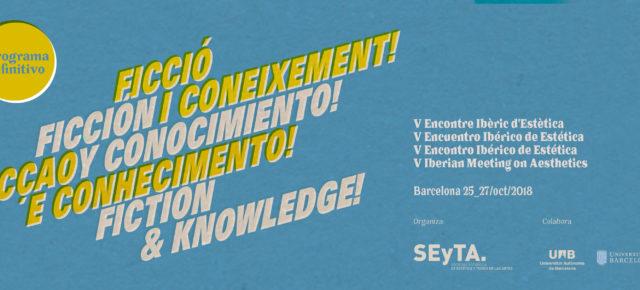 Programa definitivo del V Encuentro Ibérico de Estética 'Ficción y conocimiento'