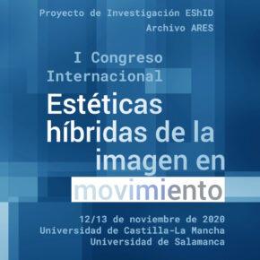 I Congreso Internacional 'Estéticas híbridas de la imagen en movimiento'