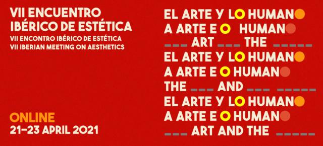 VII Encuentro Ibérico de Estética 'El arte y lo humano'. En línea