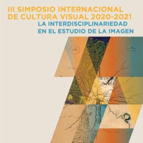 III Simposio Internacional de Cultura Visual 'La interdisciplinariedad en el estudio de la imagen'