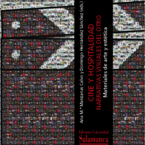 Ana Mª Manzanas Calvo y Domingo Hernández Sánchez (eds.): 'Cine y hospitalidad. Narrativas visuales del Otro'
